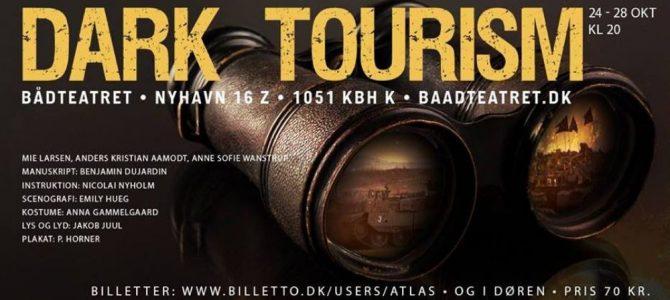 Dark Tourism – Bådteatret.