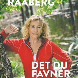 Det du favner – selvbiografi af Birgitte Raaberg.