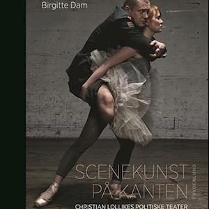 Scenekunst på kanten – bog om Christian Lollikes politiske teater.