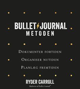 Bog: Bullet Journal Metoden af Ryder Carroll.