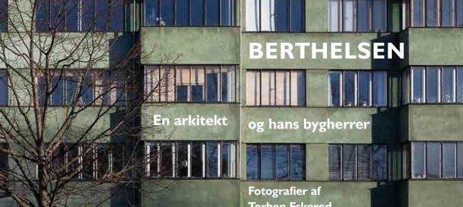 Hans Dahlerup Berthelsen – ny bog om en ukendt arkitekt.