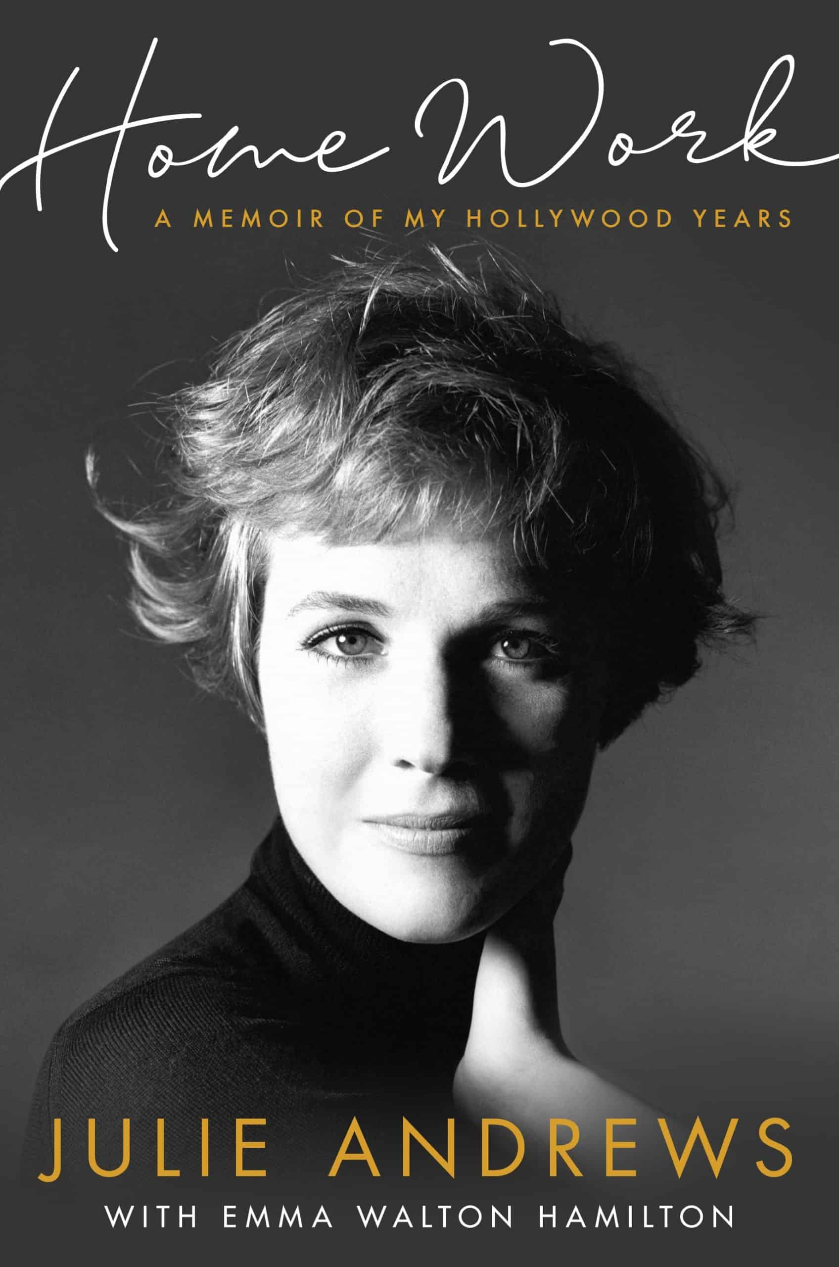 Home Work, A memoire of my Hollywood years af Julie Andrews.