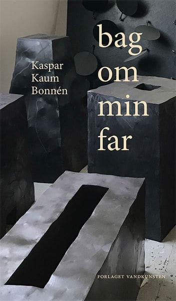 """""""Bag om min far"""" – af Kaspar Kaum Bonnén."""