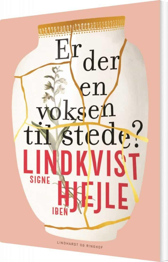 Er der en voksen til stede? – Iben Hjejle & Signe Lindkvist.