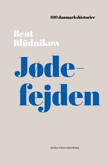 Jødefejden –  i bogserien 100 danmarkshistorier – af Bent Blüdnikow.