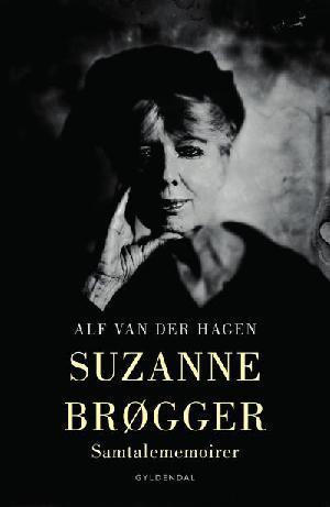 Suzanne Brøgger – samtalememoirer af Alf van der Hagen.
