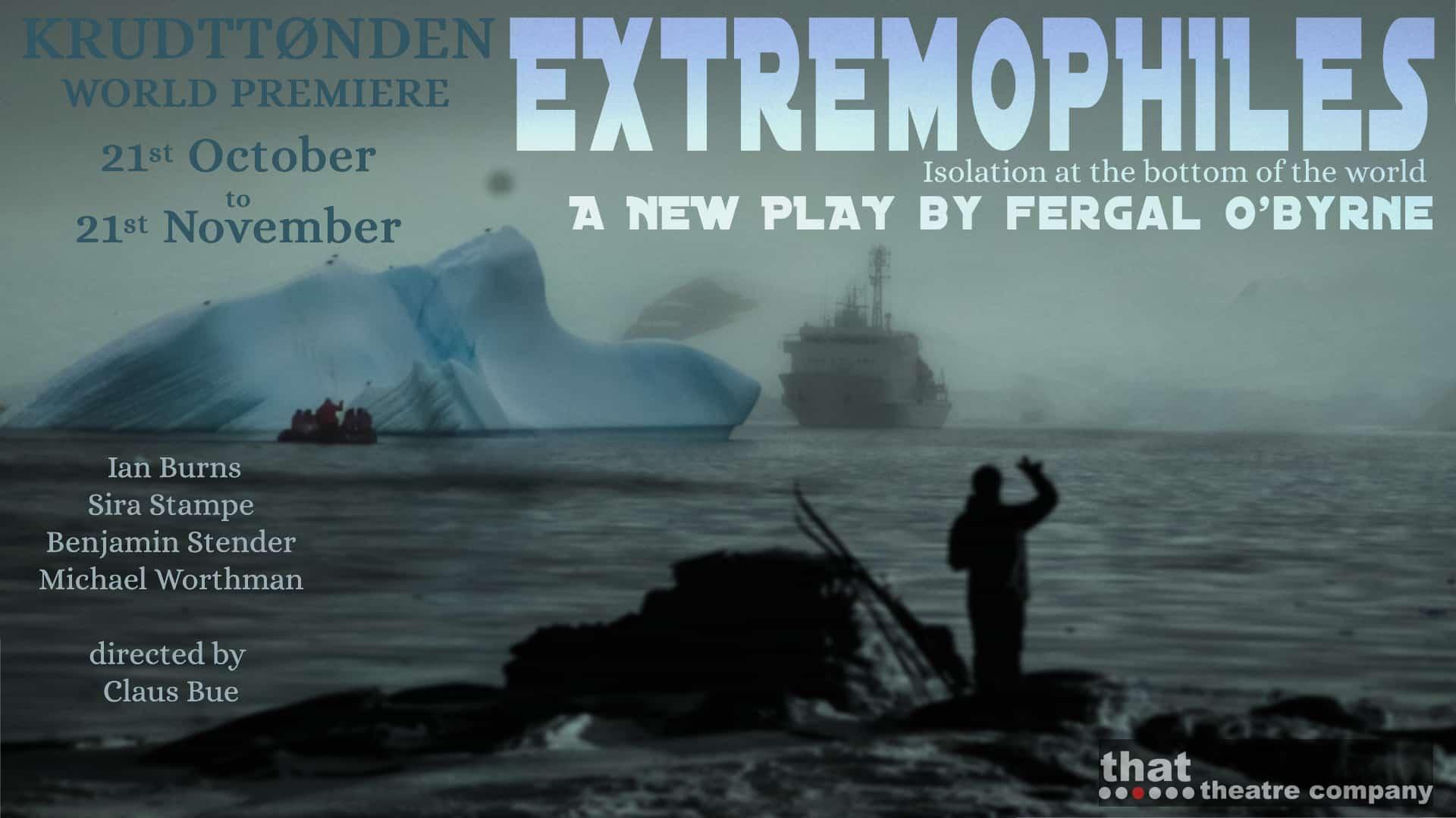 EXTREMOPHILES på That Theatre Company i København.