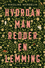 Hvordan man redder en lemming, romandebut af Nikoline Werdelin.