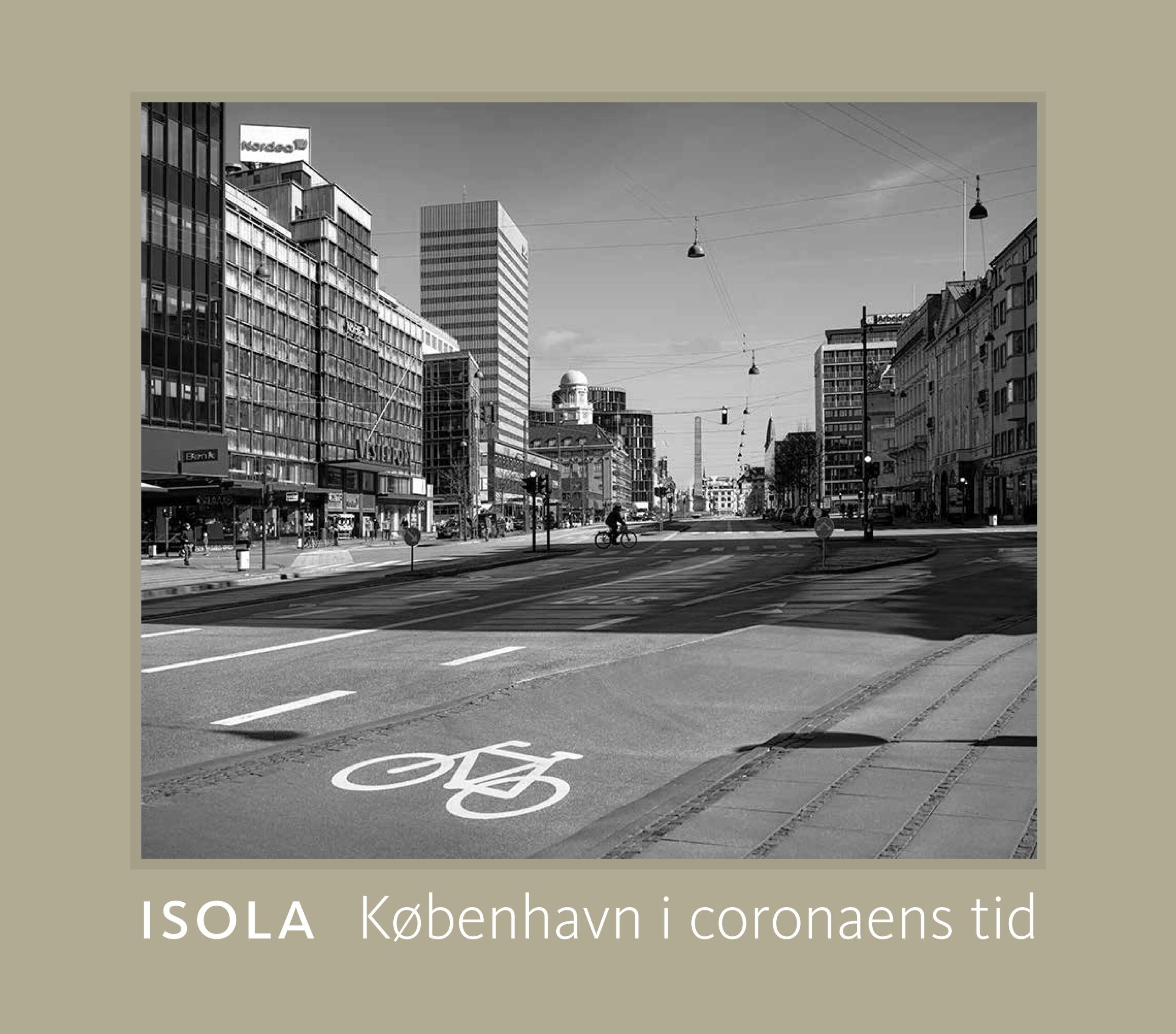 Isola – København i coronaens tid. Ny bog fra Gyldendal.
