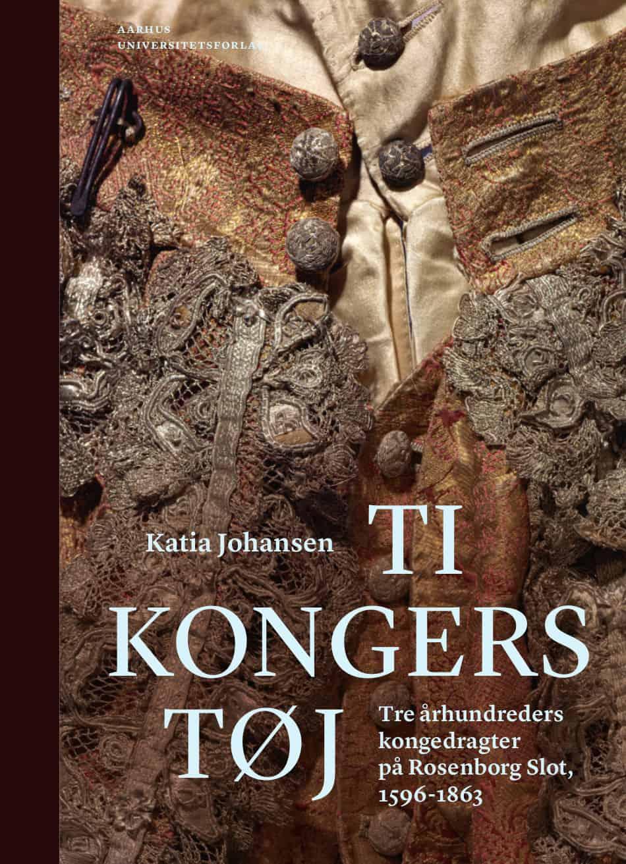 10 kongers tøj –  ny dragthistorie af Katia Johansen.