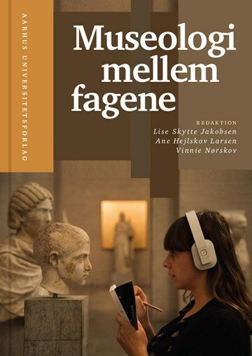 Museologi mellem fagene, ny antologi.