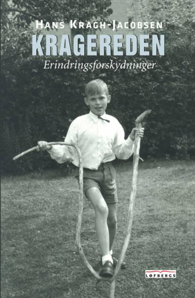 Kragereden – en bog med erindringsforskydninger af Hans Kragh-Jacobsen.