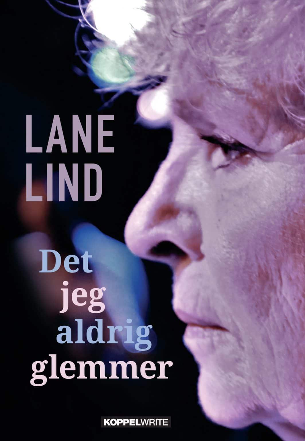 Skuespillererindringer af Lane Lind: Det jeg aldrig glemmer.